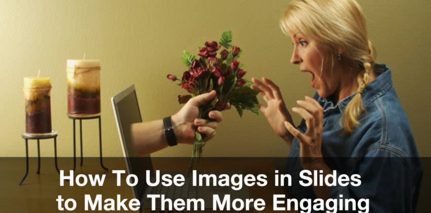 How to Use Images in Slides to Engage Your Market