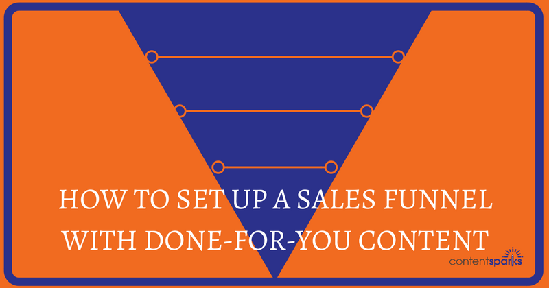 How to Set Up a Sales Funnel with Done-for-You Content
