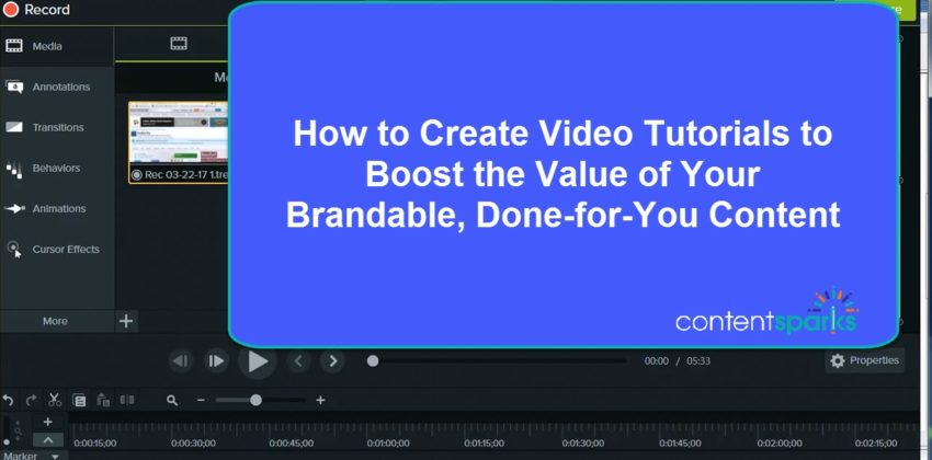 How to Create Video Tutorials to Boost the Value of Your Brandable Content