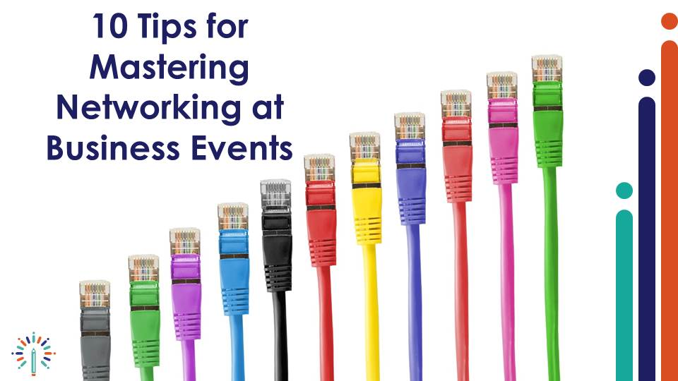 10 Tips for Mastering Networking at Business Events