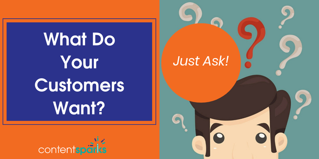 Know what your customers want