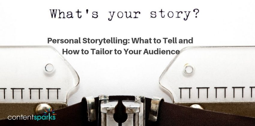 Personal Storytelling: What to Tell and How to Tailor to Your Audience