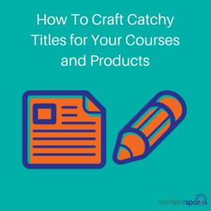 How to Write Titles for Courses, Books, and Products