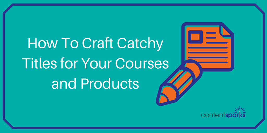 How to Write Titles for Your Courses and Products