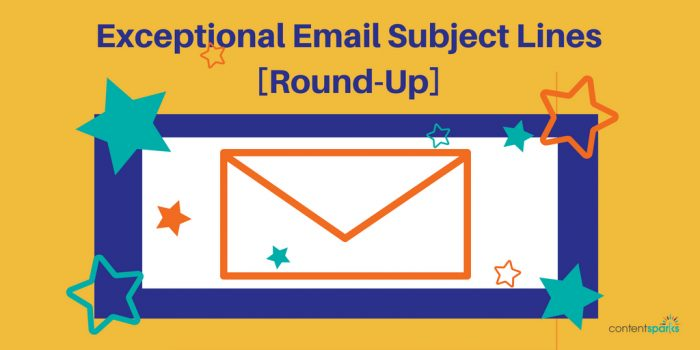 Exceptional Email Subject Line Ideas