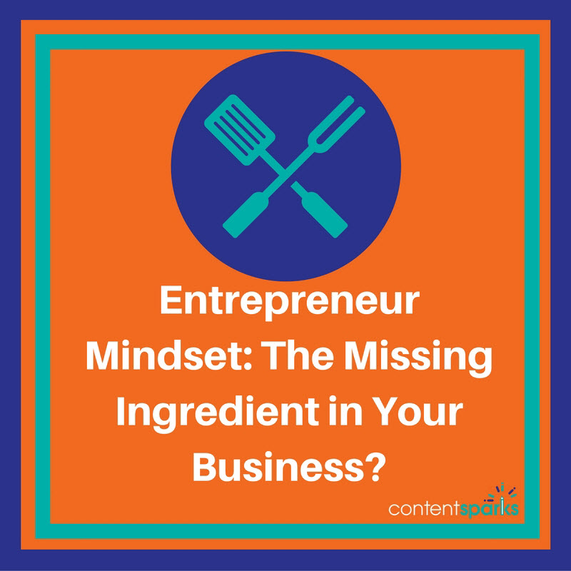 Entrepreneur Mindset - Your Missing Ingredient in Your Business?