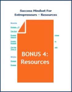 Success Mindset for Entrepreneurs - Bonus 4 Resources
