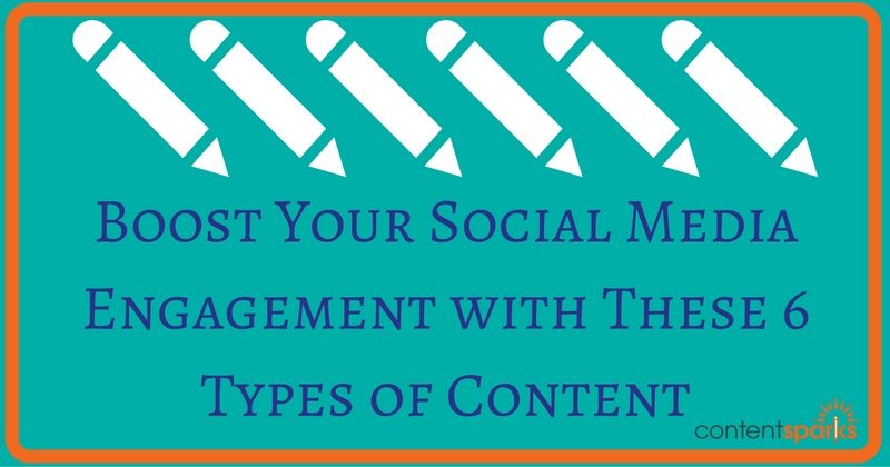 Boost Your Social Media Engagement with These 6 Types of Content