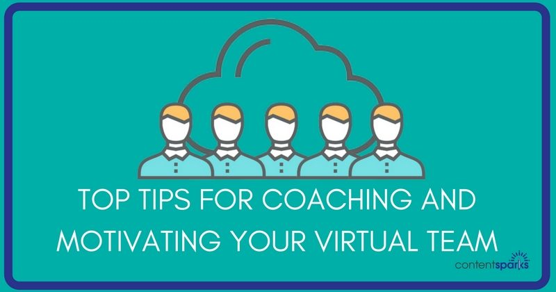 Top Tips for Coaching and Motivating Your Virtual Team