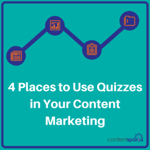 Quizzes & Content Marketing - 4 Places to use them