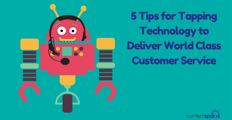 Customer Service Automation: 5 Tips for Tapping Technology to Deliver World-Class Service
