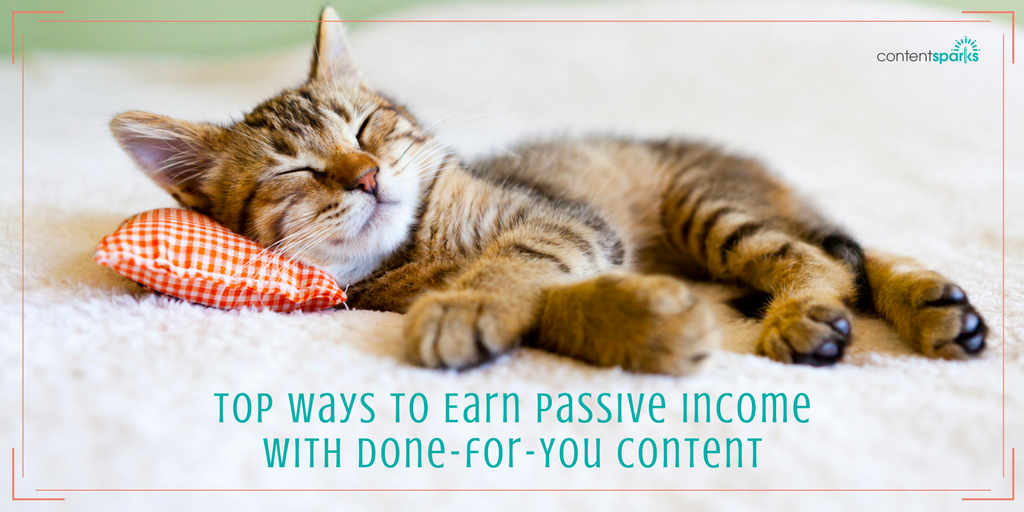 How to Earn Passive Income with Done for You Content