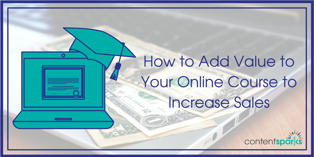 How to Add Value to Your Online Course to Increase Sales