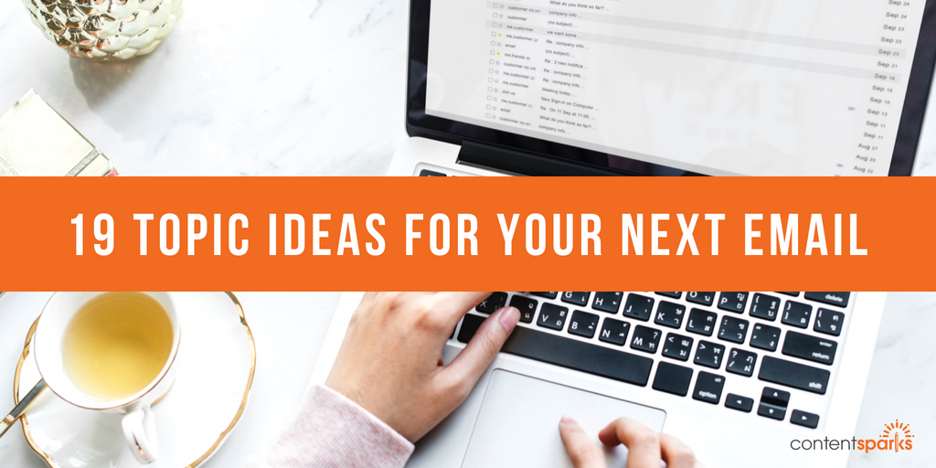 19 Topic Ideas for Your Next Email (plus 33 more)