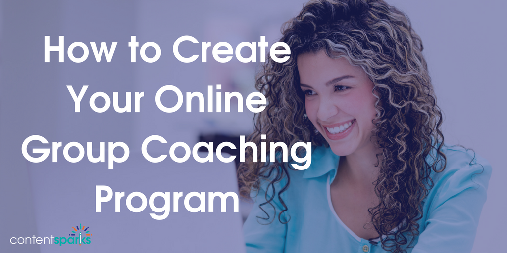 How to Create Your Online Group Coaching Program