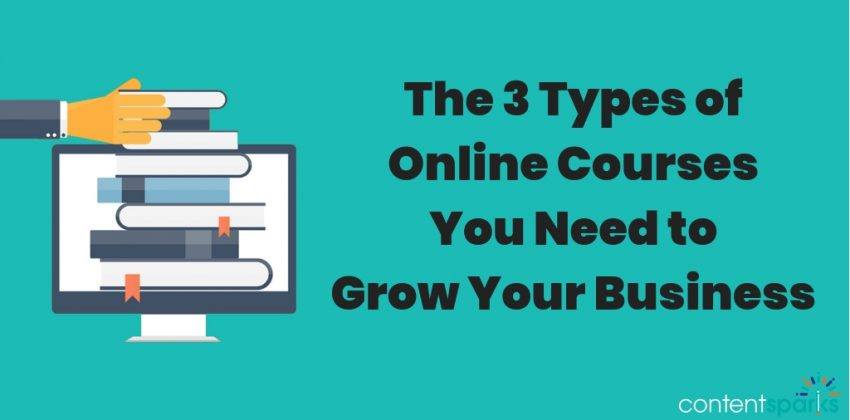 The 3 Types of Online Courses You Need to Grow Your Business