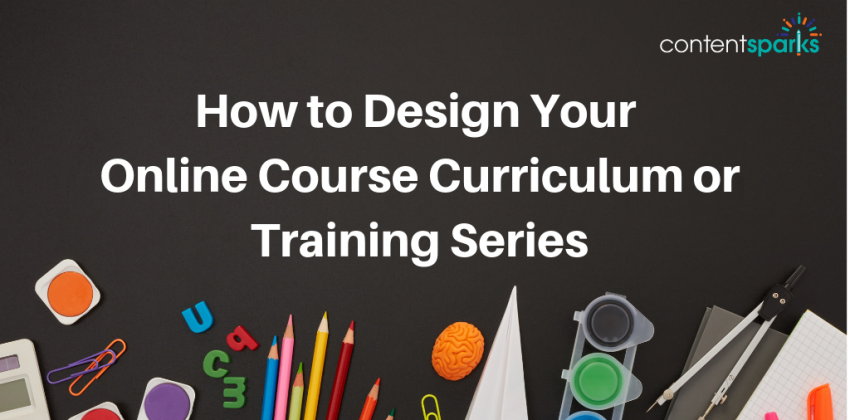 How to design online course curriculum or training series