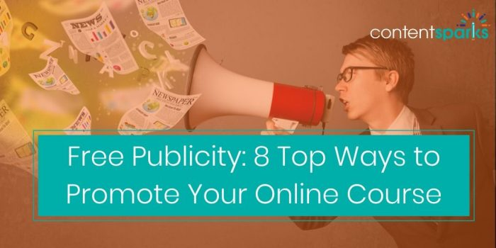 Top 8 Ways to Attract Free Publicity for Your Online Course