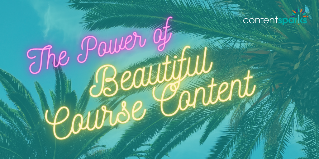 Blog Featured Image The Power of Beautiful Course Content