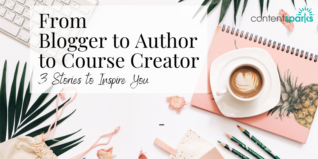 Blog From Blogger to Author to Course Creator